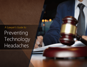 A Lawyer's Guide To Preventing Technology Headaches