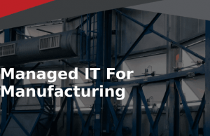 MSP For Your Manufacturing Business