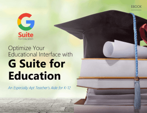 Have You Looked Into G Suite For Education Yet?
