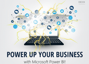 Power Up Your Business With Microsoft Power BI!