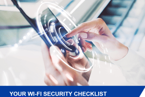 Your Wi-Fi Security Checklist